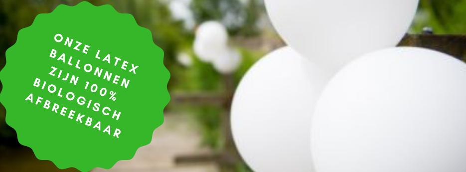 Onze latex ballonnen zijn 100% biologisch afbreekbaar